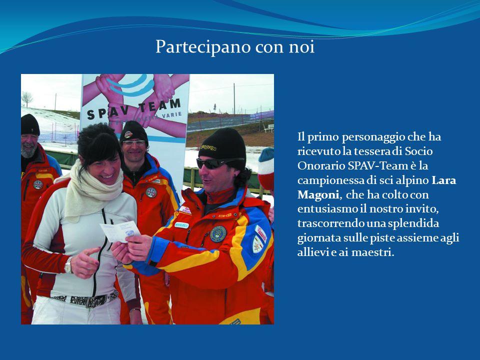 Il primo personaggio che ha ricevuto la tessera di Socio Onorario SPAV-Team è la campionessa di sci alpino Lara Magoni, che ha colto con entusiasmo il nostro invito, trascorrendo una splendida giornata sulle piste assieme agli allievi e ai maestri.