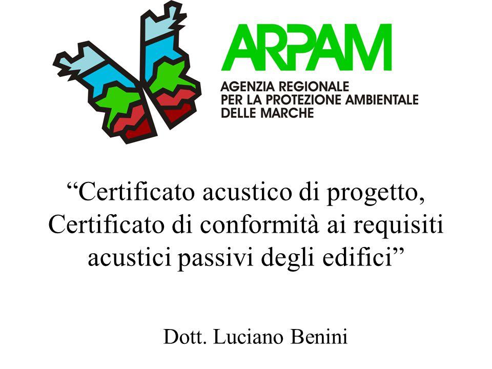 """""""Certificato acustico di progetto, Certificato di conformità ai requisiti acustici passivi degli edifici"""" Dott. Luciano Benini"""