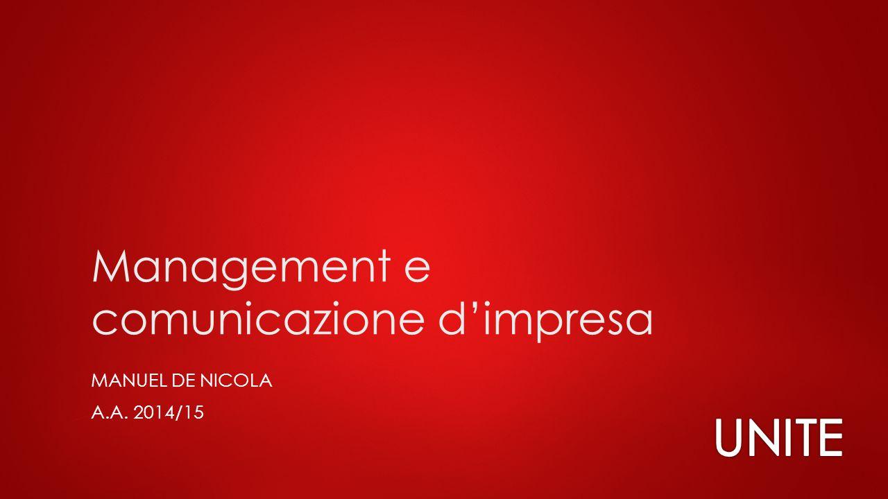 Management e comunicazione d'impresa MANUEL DE NICOLA A.A. 2014/15