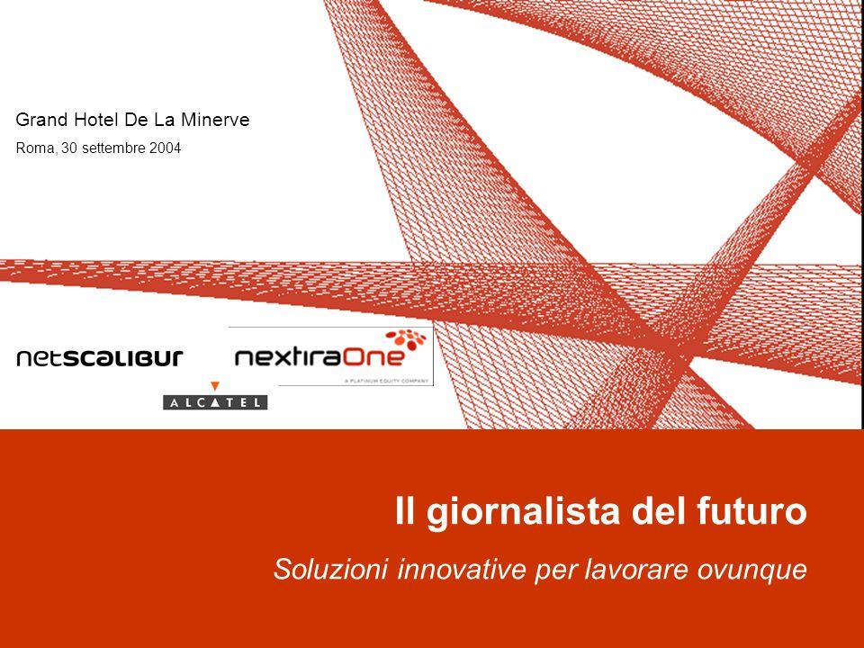 Il giornalista del futuro Soluzioni innovative per lavorare ovunque Grand Hotel De La Minerve Roma, 30 settembre 2004