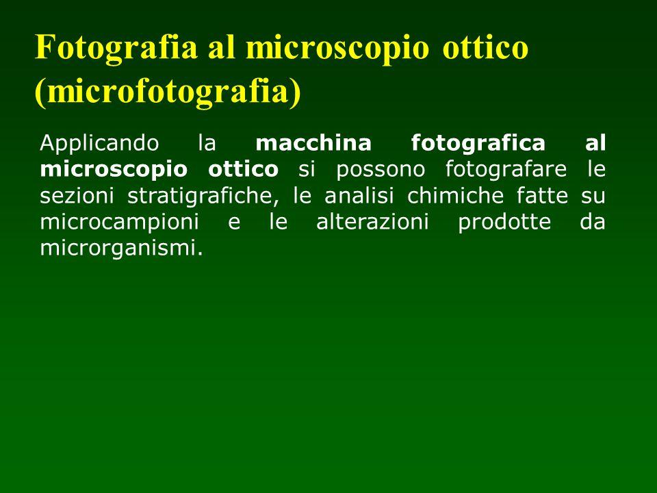 Applicando la macchina fotografica al microscopio ottico si possono fotografare le sezioni stratigrafiche, le analisi chimiche fatte su microcampioni