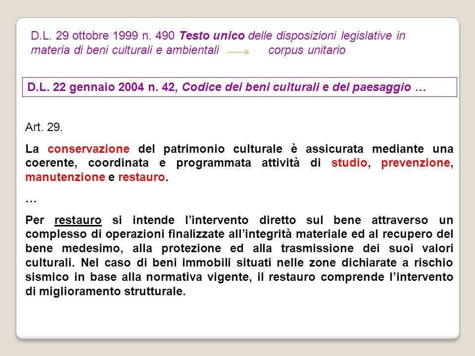 D.L. 22 gennaio 2004 n. 42, Codice dei beni culturali e del paesaggio … Art. 29. La conservazione del patrimonio culturale è assicurata mediante una c