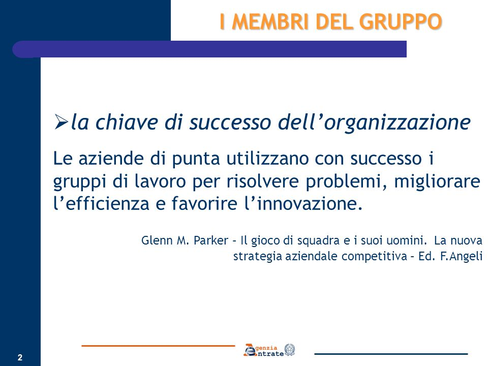 2 I MEMBRI DEL GRUPPO  la chiave di successo dell'organizzazione Le aziende di punta utilizzano con successo i gruppi di lavoro per risolvere problem