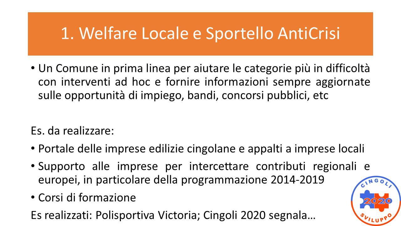 1. Welfare Locale e Sportello AntiCrisi Un Comune in prima linea per aiutare le categorie più in difficoltà con interventi ad hoc e fornire informazio