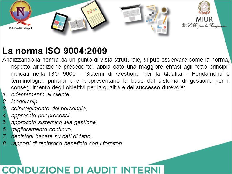 La norma ISO 9004:2009 Analizzando la norma da un punto di vista strutturale, si può osservare come la norma, rispetto all'edizione precedente, abbia