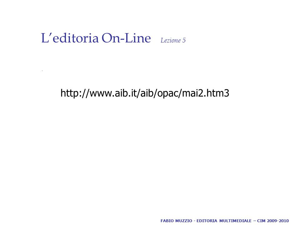 L'editoria On-Line Lezione 5.