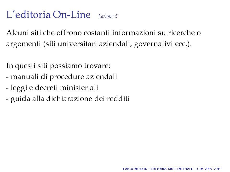 L'editoria On-Line Lezione 5 Alcuni siti che offrono costanti informazioni su ricerche o argomenti (siti universitari aziendali, governativi ecc.).