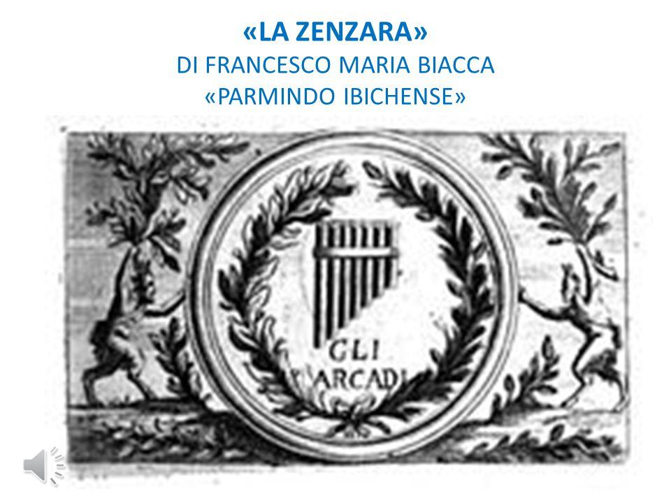 «LA ZENZARA» DI FRANCESCO MARIA BIACCA «PARMINDO IBICHENSE»