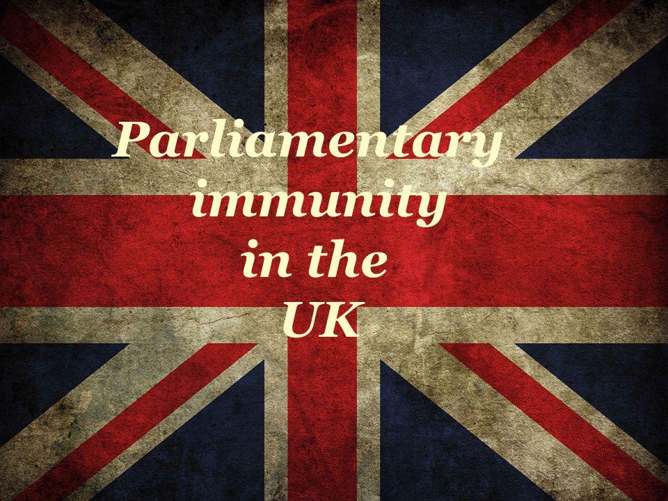 Parliamentary immunity in the UK