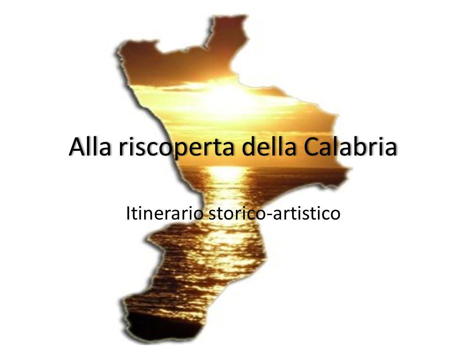 Alla riscoperta della CalabriaAlla riscoperta della Calabria Itinerario storico-artistico