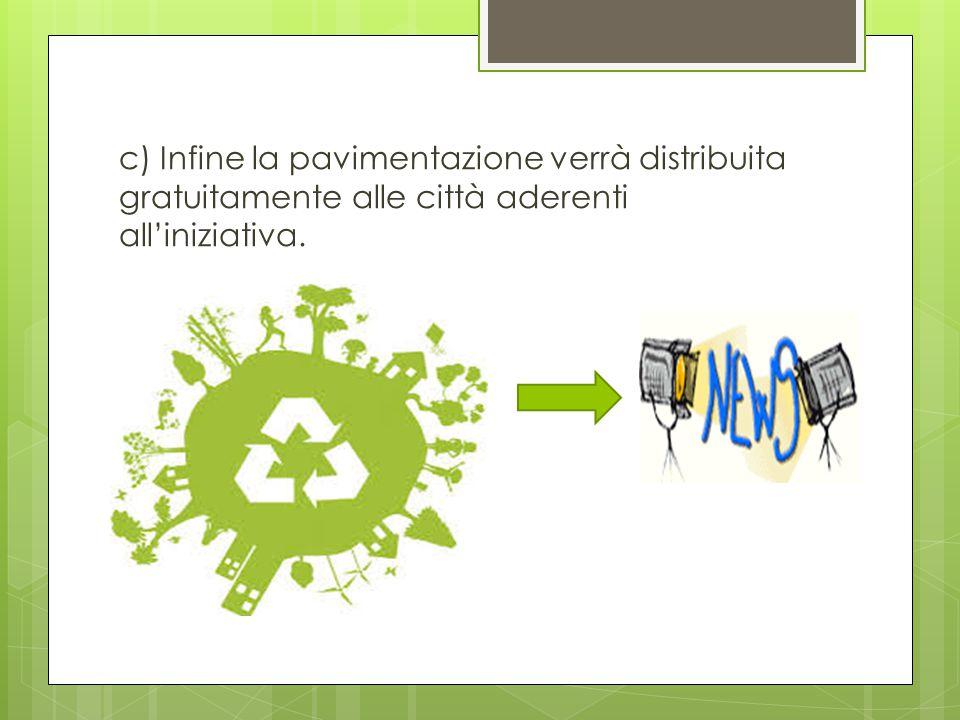  Cosa ci avrà regalato il riciclo? a) Inquinamento b) Rifiuti tossici c) sicurezza