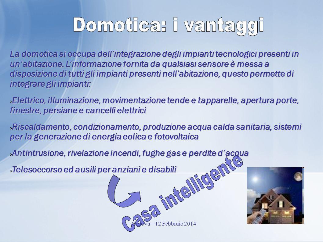 La domotica si occupa dell'integrazione degli impianti tecnologici presenti in un'abitazione. L'informazione fornita da qualsiasi sensore è messa a di
