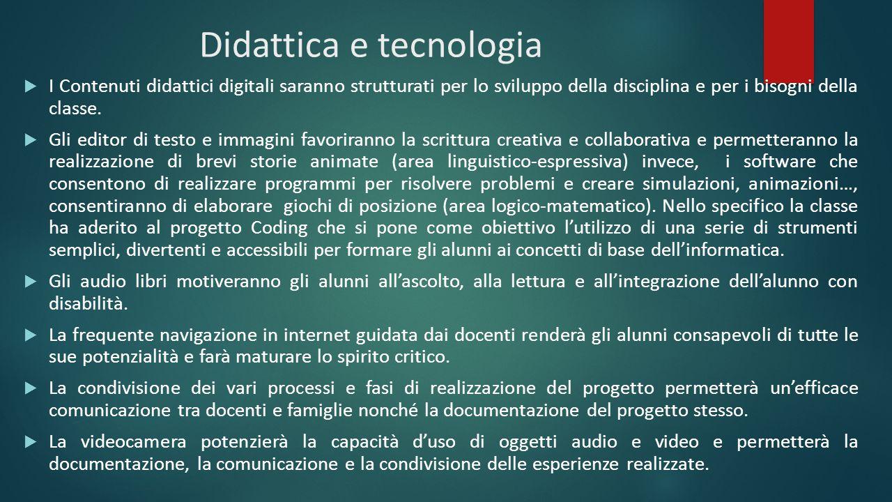 Didattica e tecnologia  I Contenuti didattici digitali saranno strutturati per lo sviluppo della disciplina e per i bisogni della classe.  Gli edito