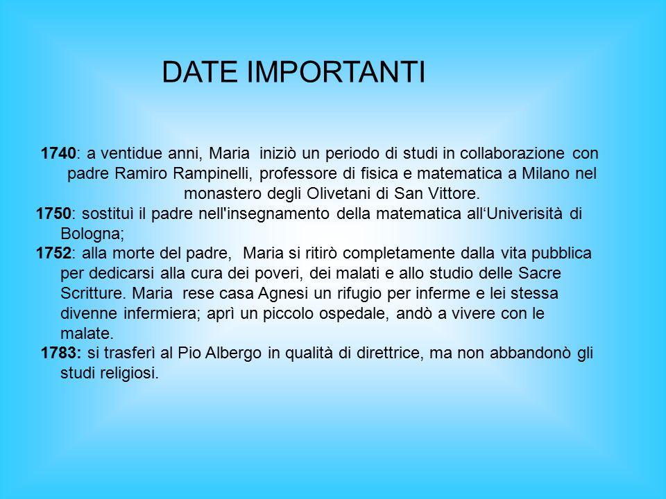 1740: a ventidue anni, Maria iniziò un periodo di studi in collaborazione con padre Ramiro Rampinelli, professore di fisica e matematica a Milano nel monastero degli Olivetani di San Vittore.