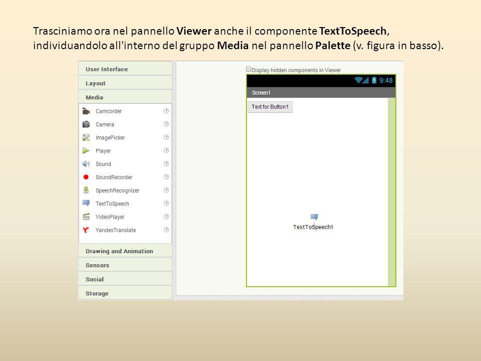 Trasciniamo ora nel pannello Viewer anche il componente TextToSpeech, individuandolo all'interno del gruppo Media nel pannello Palette (v. figura in b