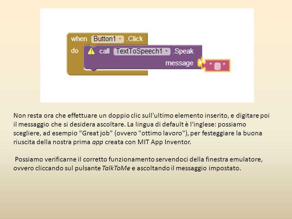 Non resta ora che effettuare un doppio clic sull'ultimo elemento inserito, e digitare poi il messaggio che si desidera ascoltare. La lingua di default