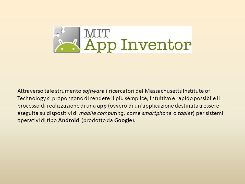 Caratteristiche principali di MIT App Inventor MIT App Inventor si propone come punto di riferimento soprattutto per chi desidera programmare la propria app, ma non è in possesso di una preparazione specifica dal punto di vista informatico (conoscenza del linguaggio JAVA).