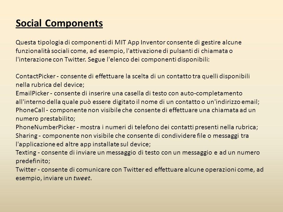 Social Components Questa tipologia di componenti di MIT App Inventor consente di gestire alcune funzionalità sociali come, ad esempio, l'attivazione d