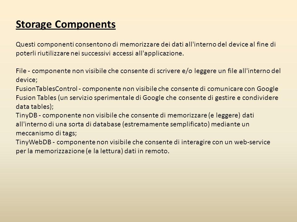 Storage Components Questi componenti consentono di memorizzare dei dati all'interno del device al fine di poterli riutilizzare nei successivi accessi