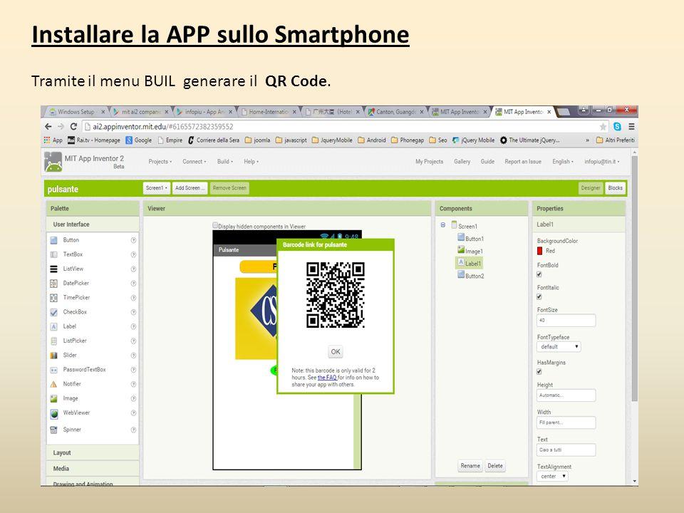 Installare la APP sullo Smartphone Tramite il menu BUIL generare il QR Code.
