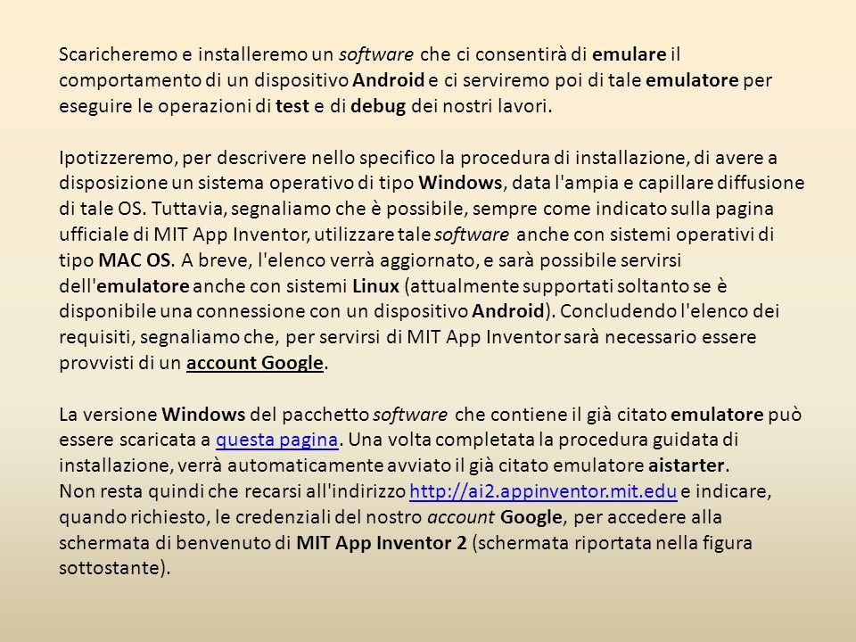 Scaricheremo e installeremo un software che ci consentirà di emulare il comportamento di un dispositivo Android e ci serviremo poi di tale emulatore p