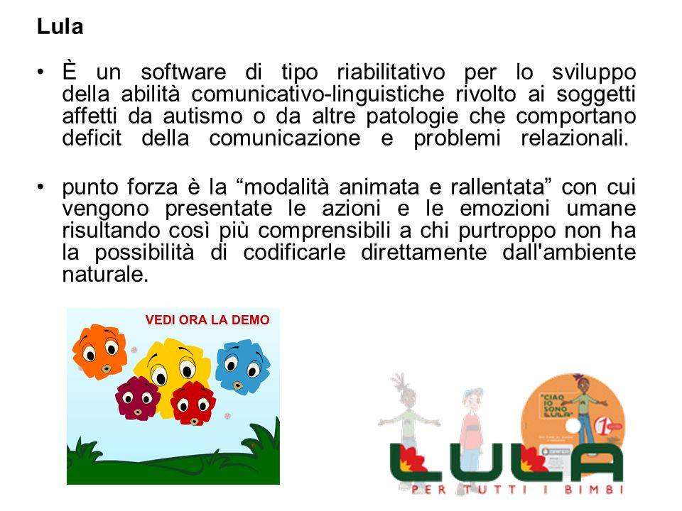Lula È un software di tipo riabilitativo per lo sviluppo della abilità comunicativo-linguistiche rivolto ai soggetti affetti da autismo o da altre pat
