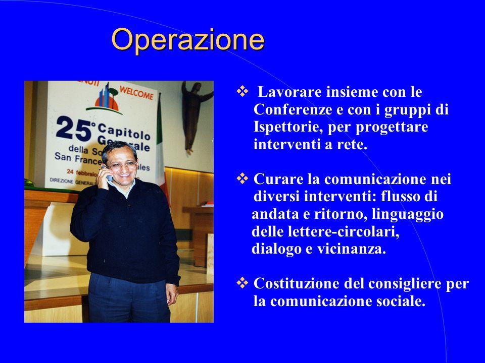 Operazione  Lavorare insieme con le Conferenze e con i gruppi di Ispettorie, per progettare interventi a rete.