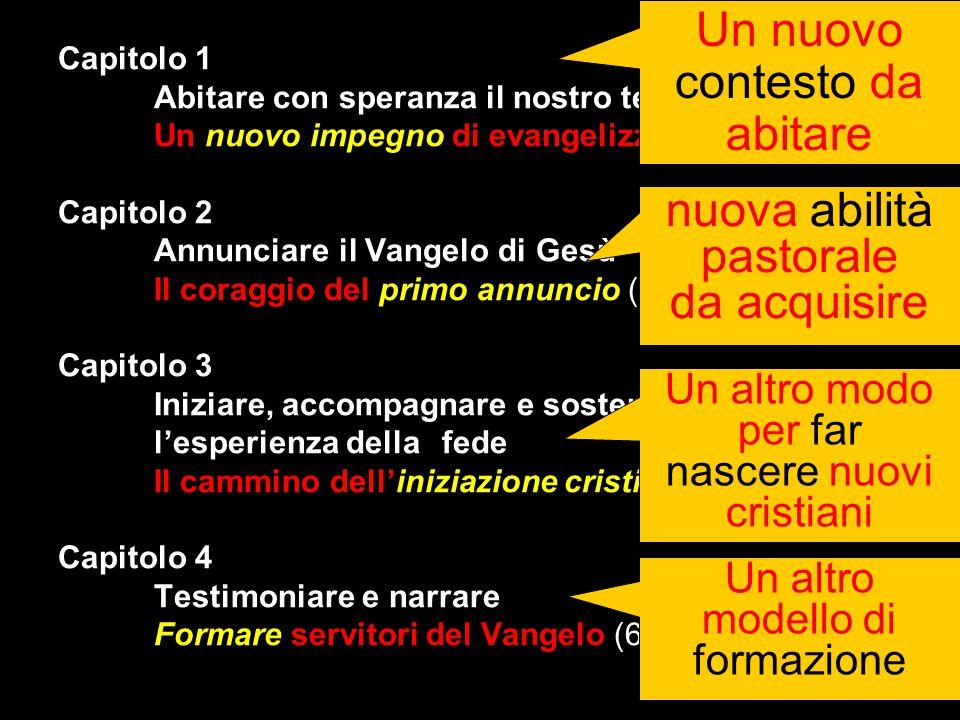 Capitolo 1 Abitare con speranza il nostro tempo Un nuovo impegno di evangelizzazione (8-31) Capitolo 2 Annunciare il Vangelo di Gesù Il coraggio del p