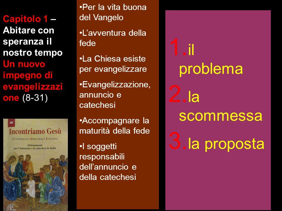 Capitolo 1 – Abitare con speranza il nostro tempo Un nuovo impegno di evangelizzazi one (8-31) Per la vita buona del Vangelo L'avventura della fede La