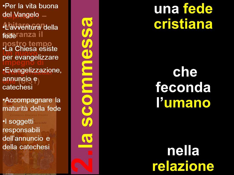 Capitolo 1 – Abitare con speranza il nostro tempo Un nuovo impegno di evangelizzazi one (8-31) una fede cristiana che feconda l'umano nella relazione