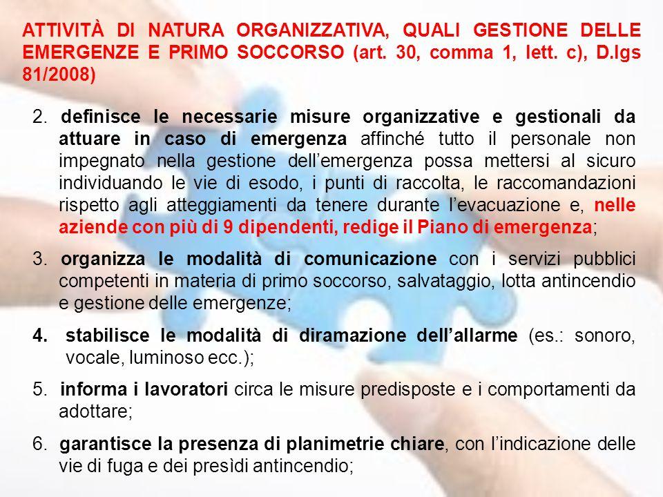 ATTIVITÀ DI NATURA ORGANIZZATIVA, QUALI GESTIONE DELLE EMERGENZE E PRIMO SOCCORSO (art. 30, comma 1, lett. c), D.lgs 81/2008) 2. definisce le necessar