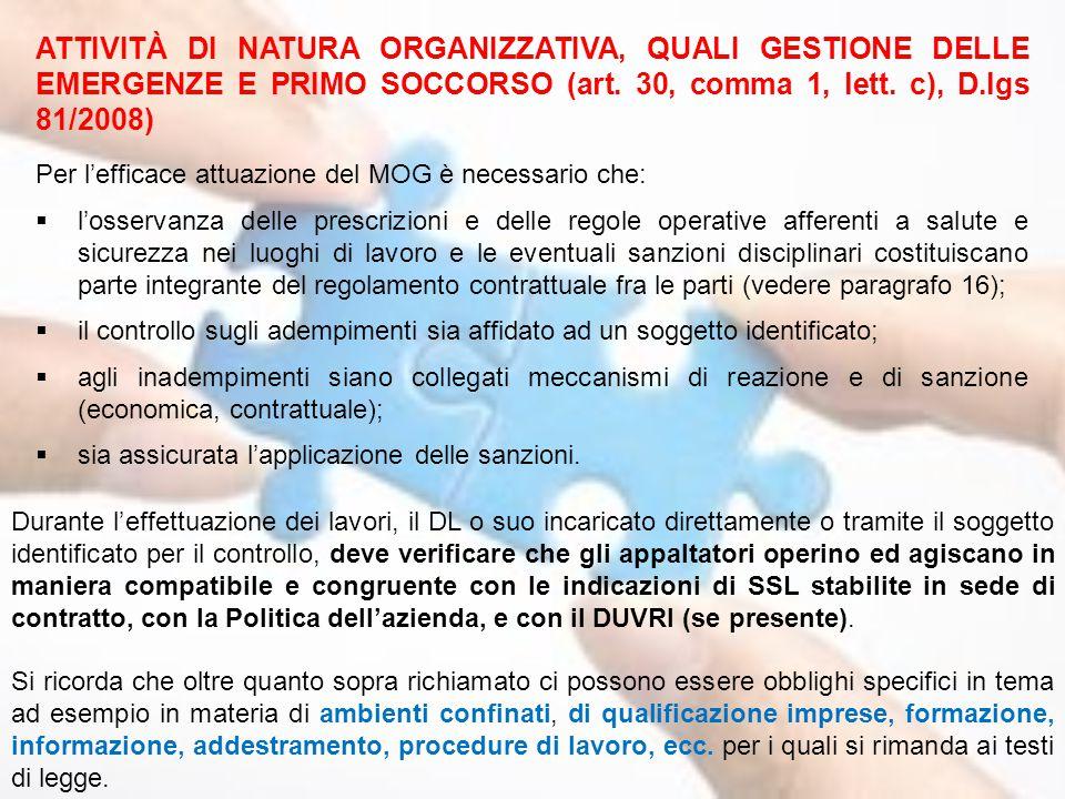 ATTIVITÀ DI NATURA ORGANIZZATIVA, QUALI GESTIONE DELLE EMERGENZE E PRIMO SOCCORSO (art. 30, comma 1, lett. c), D.lgs 81/2008) Per l'efficace attuazion