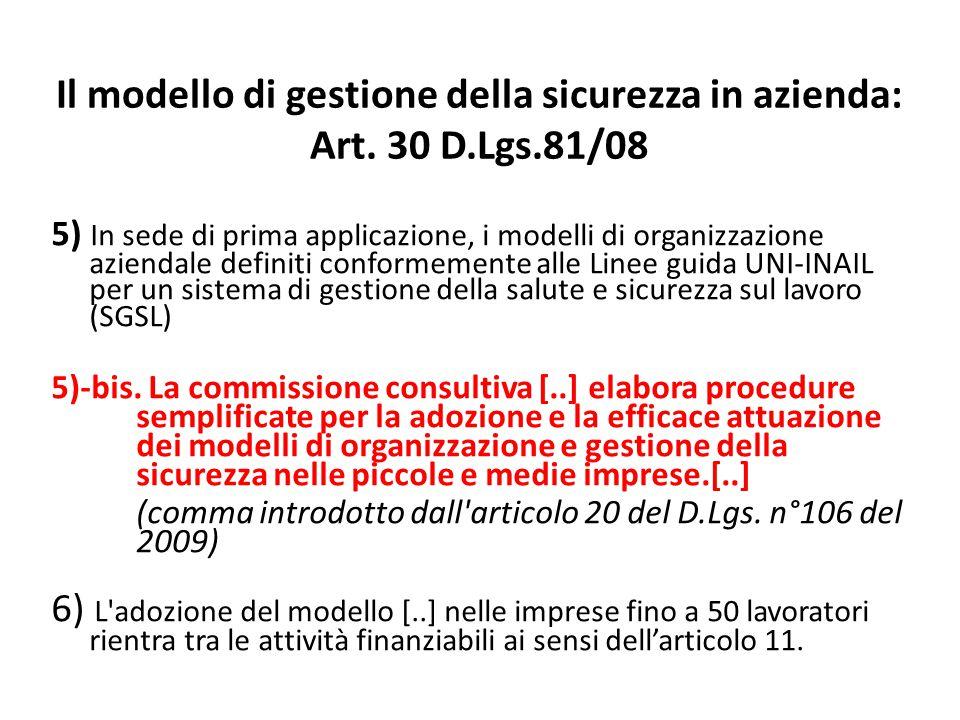 5) In sede di prima applicazione, i modelli di organizzazione aziendale definiti conformemente alle Linee guida UNI-INAIL per un sistema di gestione d