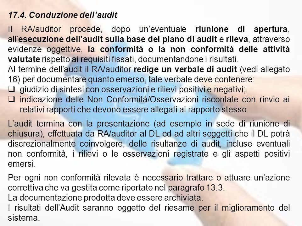 17.4. Conduzione dell'audit Il RA/auditor procede, dopo un'eventuale riunione di apertura, all'esecuzione dell'audit sulla base del piano di audit e r