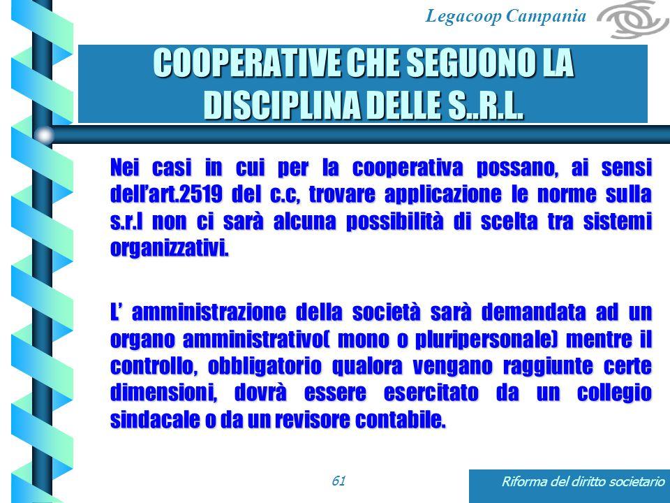 Legacoop Campania Riforma del diritto societario61 COOPERATIVE CHE SEGUONO LA DISCIPLINA DELLE S..R.L.