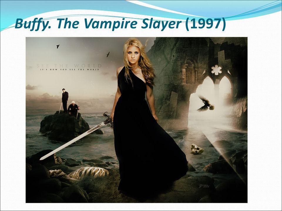 Buffy. The Vampire Slayer (1997)