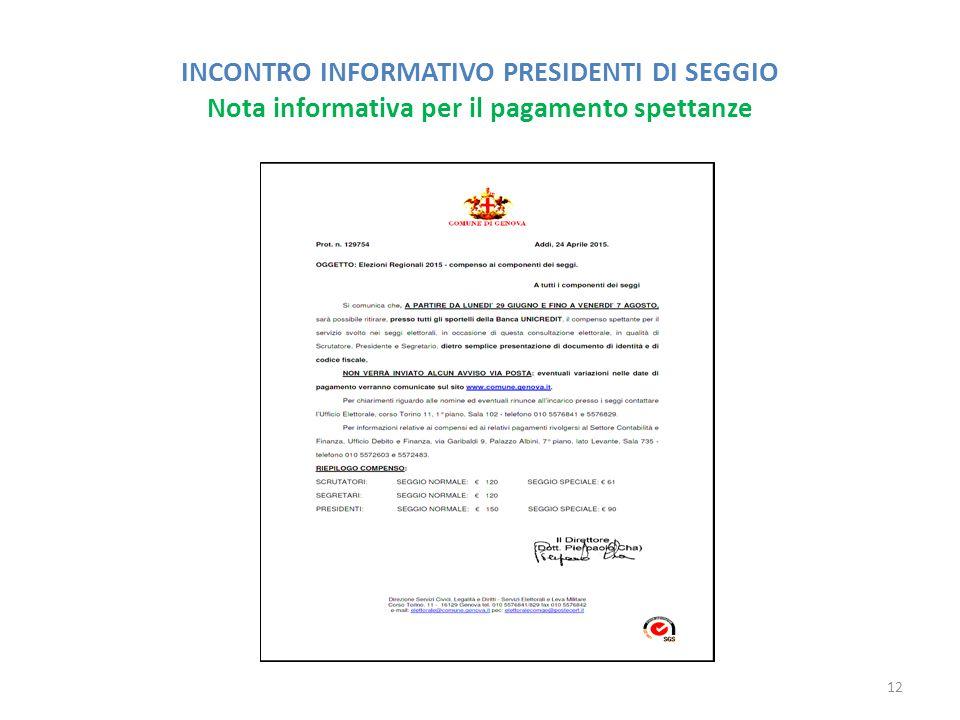 INCONTRO INFORMATIVO PRESIDENTI DI SEGGIO Nota informativa per il pagamento spettanze 12
