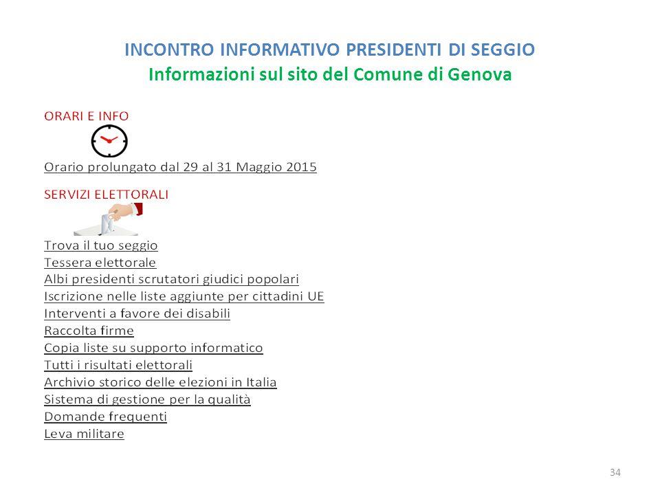 INCONTRO INFORMATIVO PRESIDENTI DI SEGGIO Informazioni sul sito del Comune di Genova 34