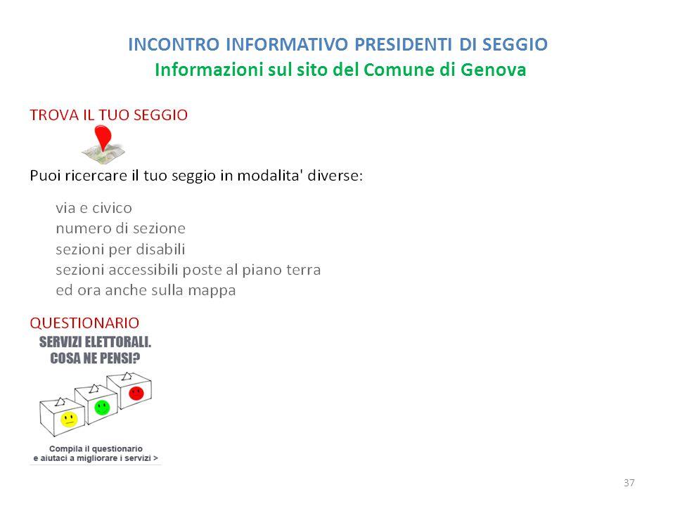 INCONTRO INFORMATIVO PRESIDENTI DI SEGGIO Informazioni sul sito del Comune di Genova 37