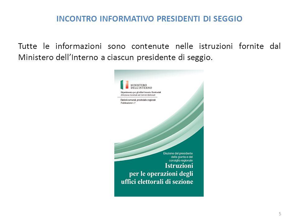 INCONTRO INFORMATIVO PRESIDENTI DI SEGGIO Tutte le informazioni sono contenute nelle istruzioni fornite dal Ministero dell'Interno a ciascun presidente di seggio.