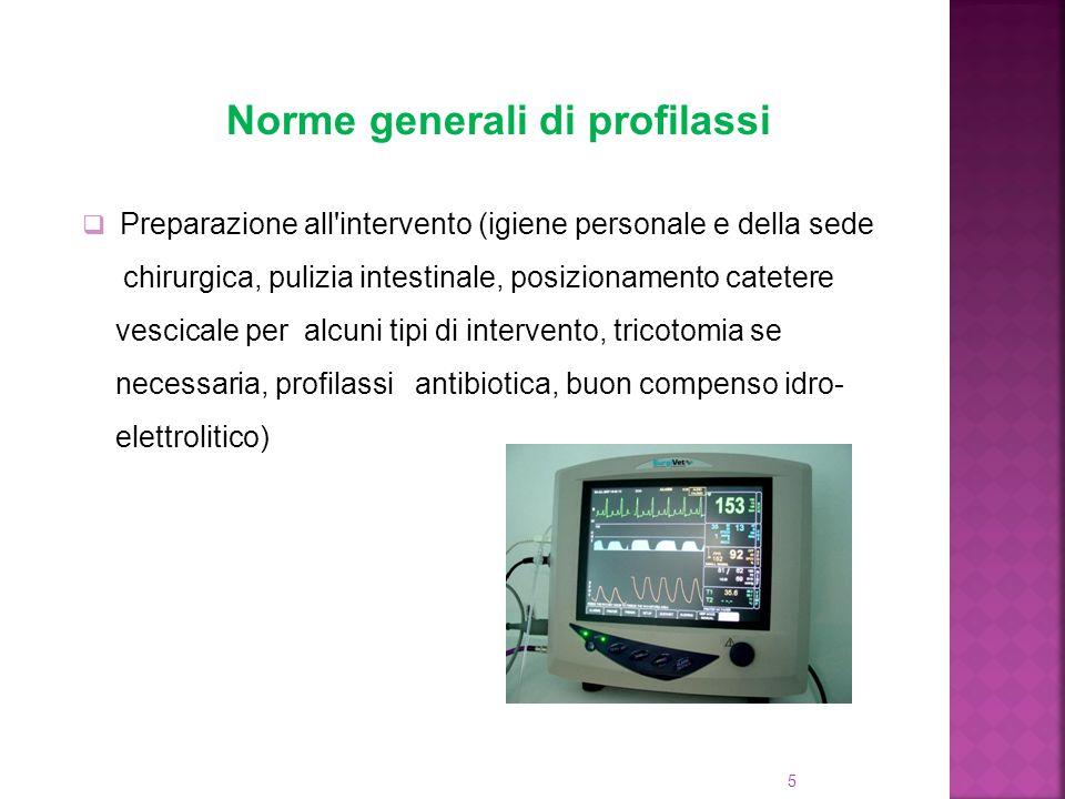 5 Norme generali di profilassi  Preparazione all'intervento (igiene personale e della sede chirurgica, pulizia intestinale, posizionamento catetere v