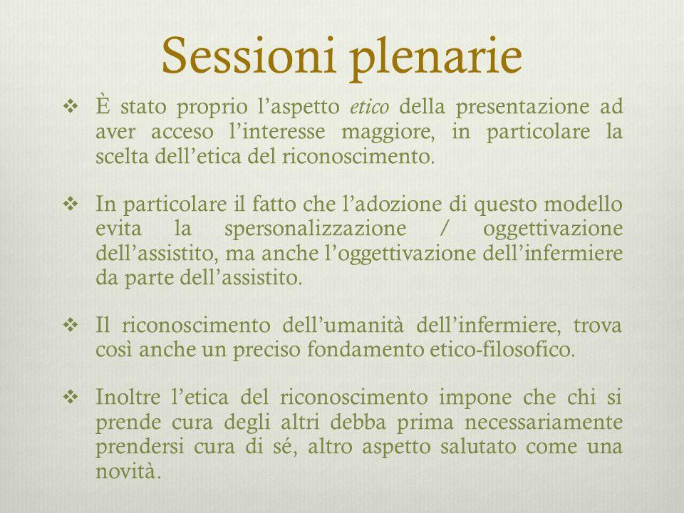 Sessioni plenarie  È stato proprio l'aspetto etico della presentazione ad aver acceso l'interesse maggiore, in particolare la scelta dell'etica del riconoscimento.