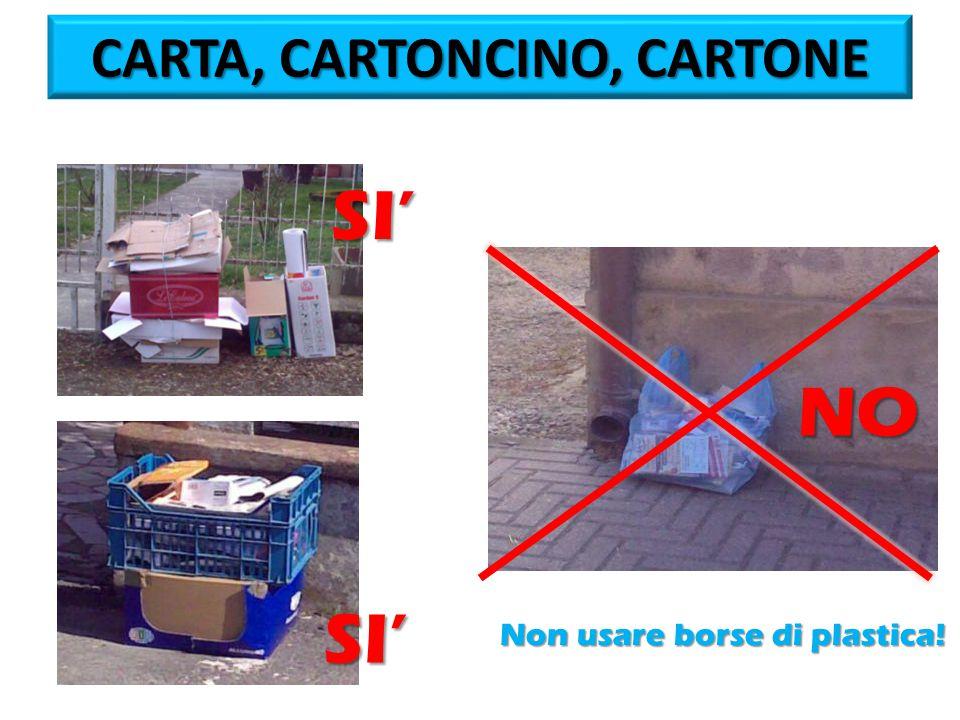 NO SI' Non usare borse di plastica! SI'