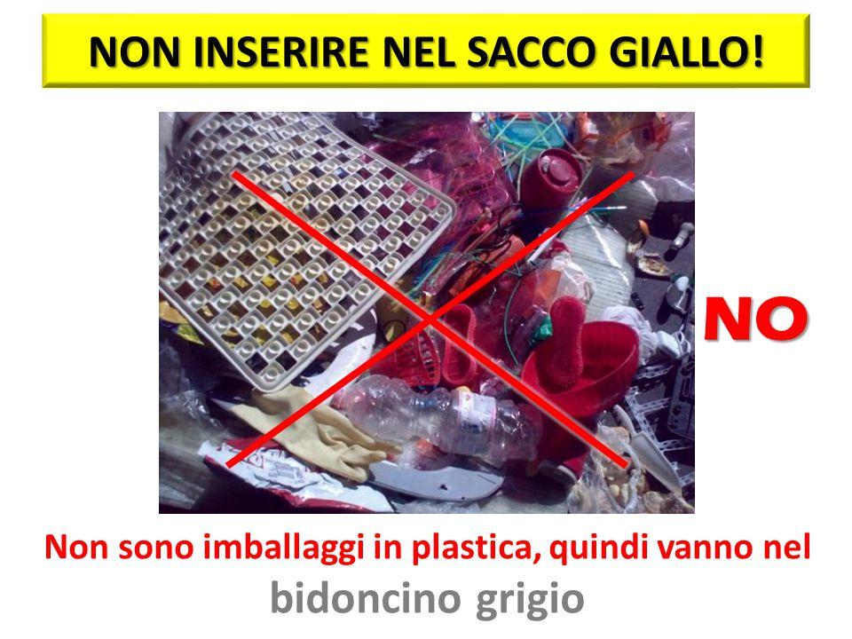 Non sono imballaggi in plastica, quindi vanno nel bidoncino grigio NON INSERIRE NEL SACCO GIALLO! NO