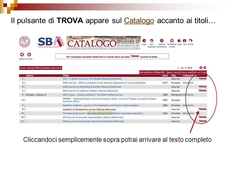 Il pulsante di TROVA appare sul Catalogo accanto ai titoli… Catalogo Cliccandoci semplicemente sopra potrai arrivare al testo completo