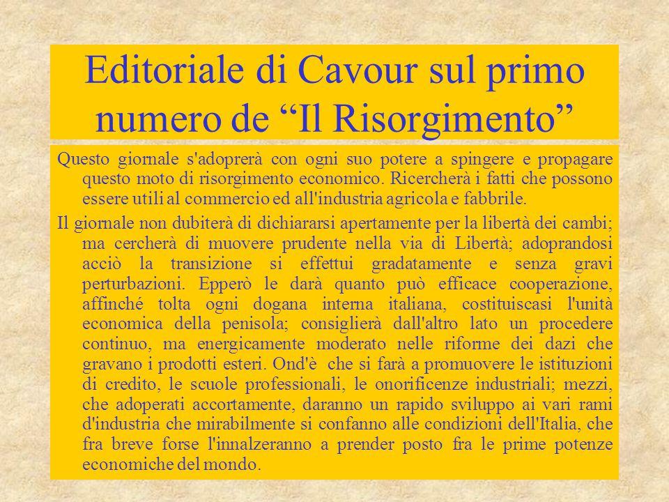 Editoriale di Cavour sul primo numero de Il Risorgimento Questo giornale s adoprerà con ogni suo potere a spingere e propagare questo moto di risorgimento economico.