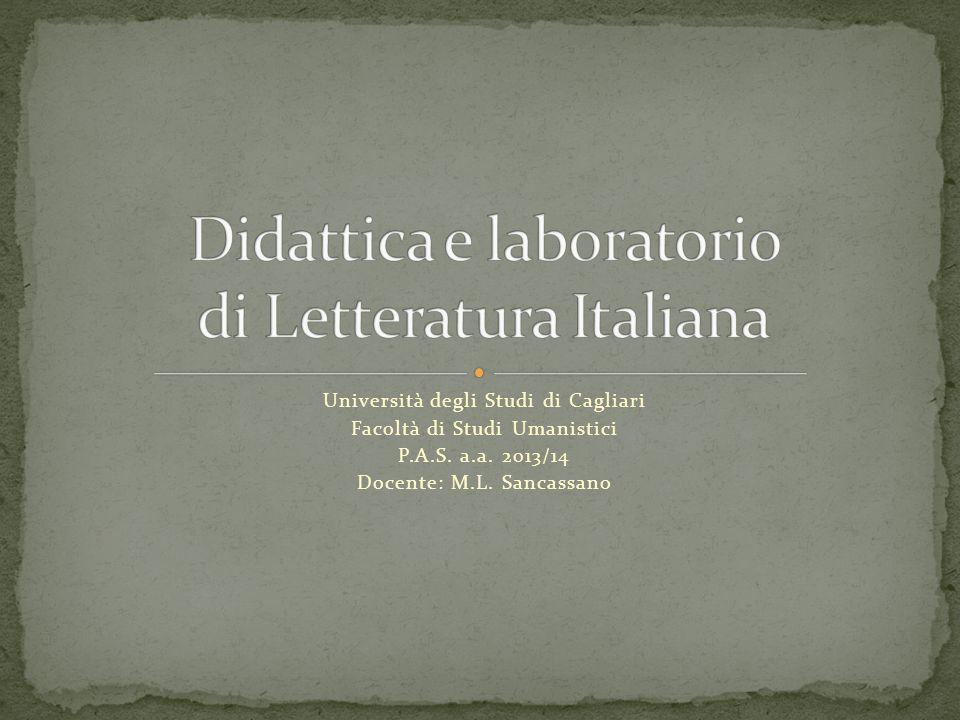 Università degli Studi di Cagliari Facoltà di Studi Umanistici P.A.S. a.a. 2013/14 Docente: M.L. Sancassano