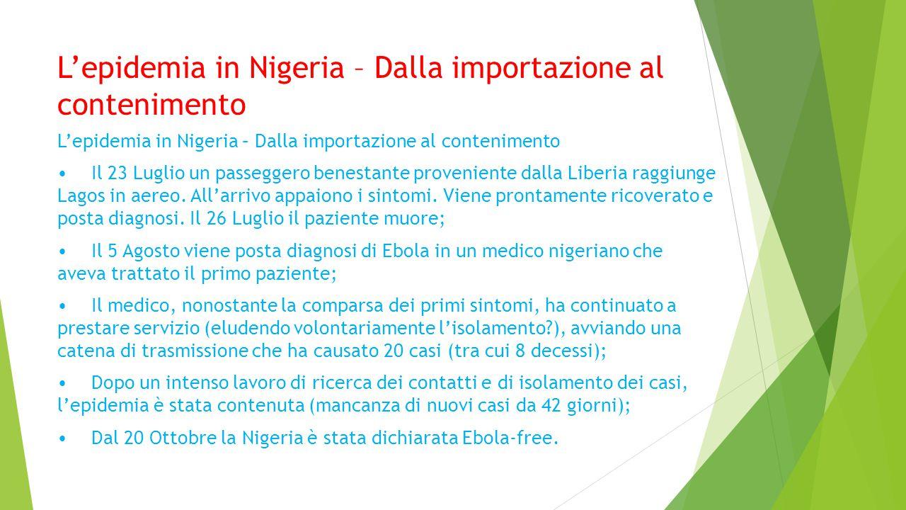 L'epidemia in Nigeria – Dalla importazione al contenimento Il 23 Luglio un passeggero benestante proveniente dalla Liberia raggiunge Lagos in aereo.