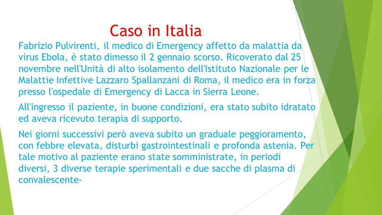 Caso in Italia Fabrizio Pulvirenti, il medico di Emergency affetto da malattia da virus Ebola, è stato dimesso il 2 gennaio scorso.