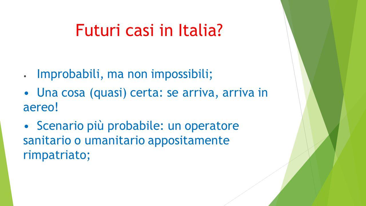 Futuri casi in Italia.